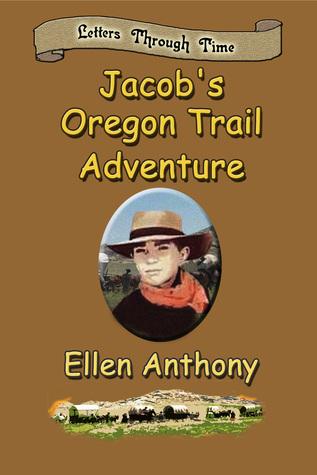 Jacob's Oregon Trail Adventure Letters Through Time
