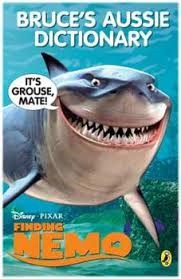 Bruce's Aussie Dictionary: It's Grouse, Mate! (Finding Nemo)