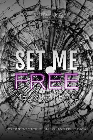 Set Me Free (A Fugitive #2)