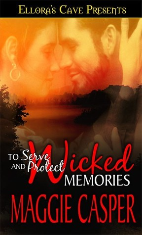 Wicked Memories (To Serve and Protect, #1)