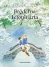 Bröderna Lejonhjärta by Astrid Lindgren