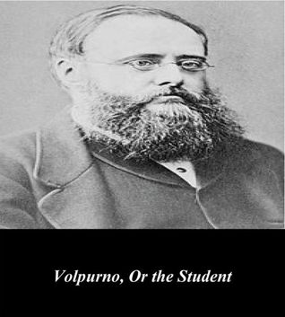 Volpurno or the Student