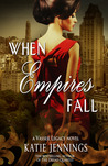 When Empires Fall (Vasser Legacy #1)