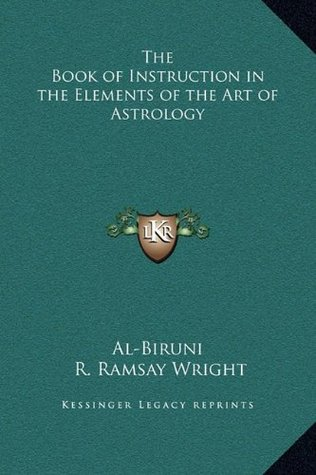 The Book Of Instruction In The Elements Of The Art Of Astrology By