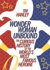 Book cover for Wonder Woman Unbound: The Curious History of the World's Most Famous Heroine