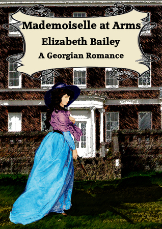 Ebook Mademoiselle at Arms by Elizabeth Bailey TXT!