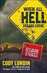 Lundin's, Miller's, Marchetti's Breaks Loose (When All Hell Breaks Loose: Stuff You Need To Survive When Disaster Strikes by Cody Lundin, Russell L. Miller, and Christopher Marchetti (Paperback - Sept. 20, 2007))