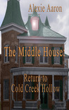 The Middle House: Return to Cold Creek Hollow