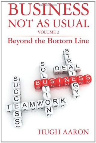 Business Not as Usual: Beyond the Bottom Line