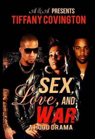Sex,Love,and War: A Hood Drama