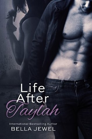 Life After Taylah by Bella Jewel