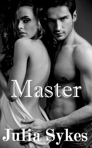 Master (Impossible, #6) by Julia Sykes