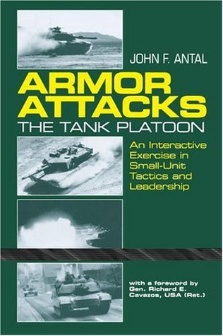 Armor Attacks: The Tank Platoon: An Interactive Exercise in Small-Unit Tactics and Leadership