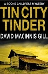 Tin City Tinder (Boone Childress Mysteries)