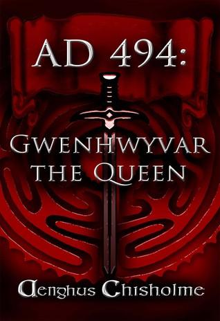 AD 494: Gwenhwyvar the Queen