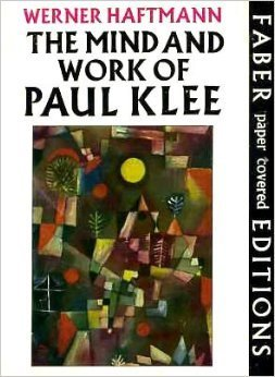 The Mind and Work of Paul Klee