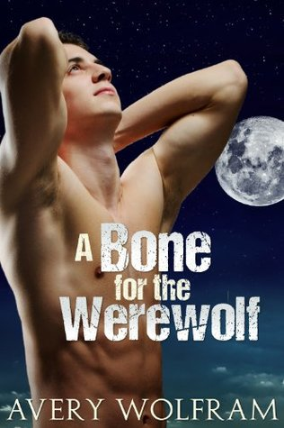A Bone for the Werewolf (Gay Reluctant First Time Erotica)