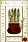 The Bullet-Catcher's Daughter (The Fall of the Gas-Lit Empire, #1)