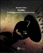 Polimnia. Di 300 Spartani, una Grecia e dei Persiani di Serse by Alessandro Cortese