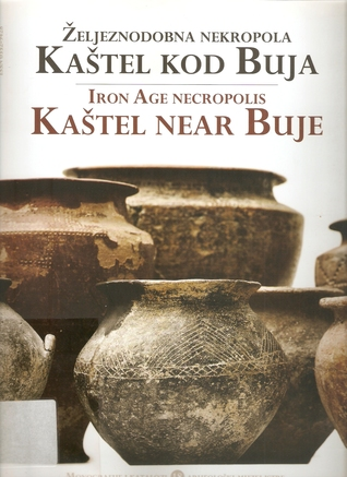 eljeznodobna-nekropola-katel-kod-buja-analiza-pokopa-eljeznodobne-istre-iron-age-necropolis-katel-near-buje-analysis-of-burial-practice-in-the-iron-age-istria