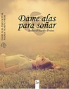 Dame alas para soñar by Andrea Vilariño Freire