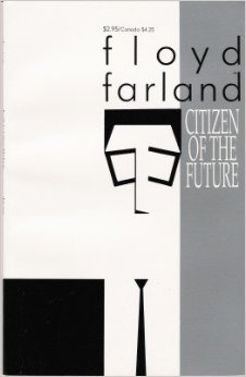 Floyd Farland, Citizen Of The Future