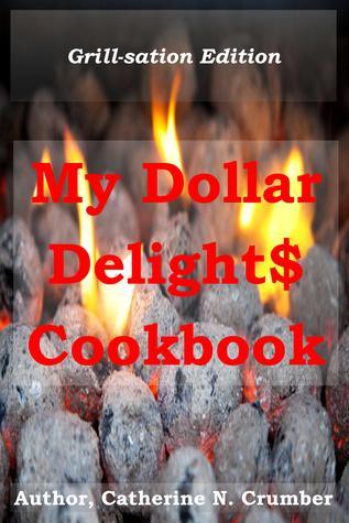 My Dollar Delights Cookbook - Grillsation Edition