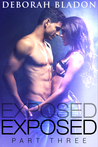 Exposed - Part Three (Exposed, #3)