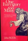 One Fairy Story Too Many: The Brothers Grimm & Their Tales