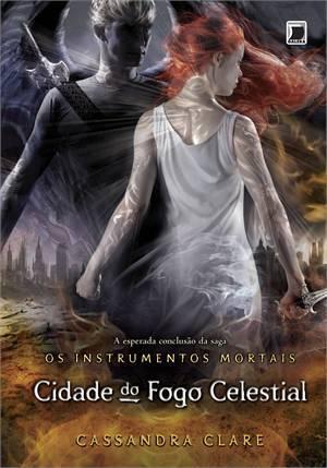 Cidade do Fogo Celestial (Os Instrumentos Mortais #6)