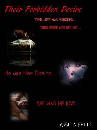 Their Forbidden Desire by Angela Fattig