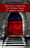 Download The Crimson Dream: A Vampire Escape (Crimson, #6)