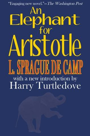 Ebook An Elephant for Aristotle by L. Sprague de Camp TXT!