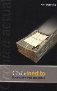 chile-indito-el-periodismo-bajo-democracia