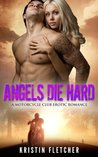 Angels Die Hard: A Motorcycle Club Erotic Romance