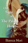 One Night At The Palace Hotel by Bianca Mori