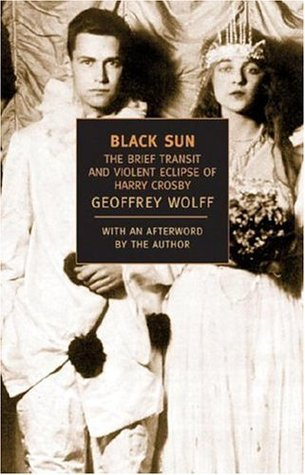 Black Sun: The Brief Transit and Violent Eclipse of Harry Crosby