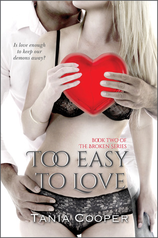 Too Easy To Love (The Broken series, #2)