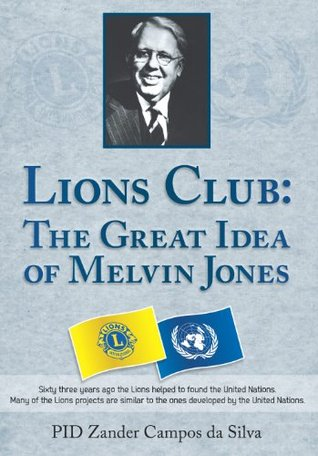Lions Club: The Great Idea of Melvin Jones