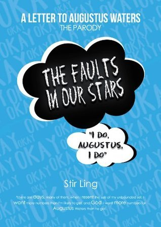 The Fault in Our Stars The Parody: A Letter to Augustus Waters