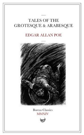 Tales of the Grotesque and Arabesque: A Collection of Short Stories