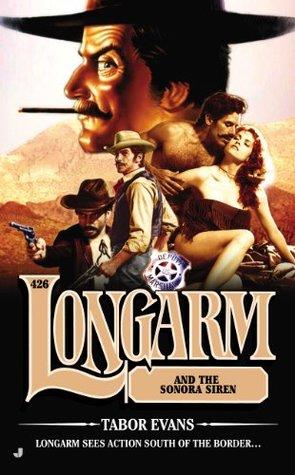 Longarm #426: Longarm and the Sonora Siren