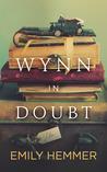 Wynn in Doubt by Emily Hemmer