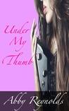 Under My Thumb (Serenade #1)