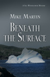 Beneath the Surface (Sgt. Windlfower Mystery, #3)