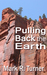 Pulling Back the Earth