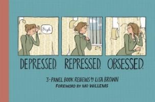 Depressed. Repressed. Obsessed.