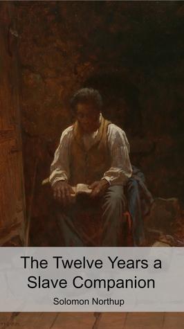 The Twelve Years a Slave Companion