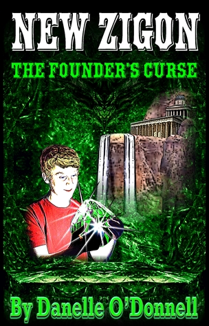 Download and Read online The Founder's Curse (New Zigon #1) books