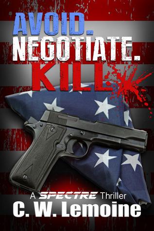 Avoid. Negotiate. Kill. (Spectre Series, #2)